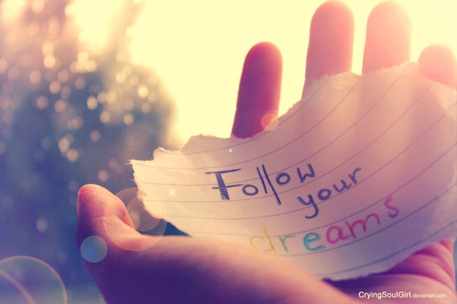 follow_your_dreams____by_cryingsoulgirl-d5cpoep